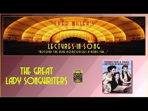 Fred Miller's Lectures-In-Song - The Great Lady Songwriters
