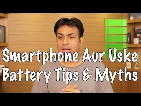 Apka Smartphone Aur Uske Battery Charging Tips & Myths (Hyderabadi Hindi)