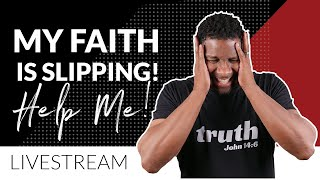5 Questions to Aṡk When Your Faith is Slipping | LIVESTREAM