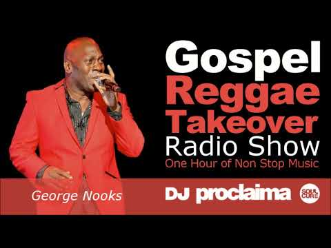GOSPEL REGGAE 2018  - One Hour Gospel Reggae Takeover Show - DJ Proclaima 19th January