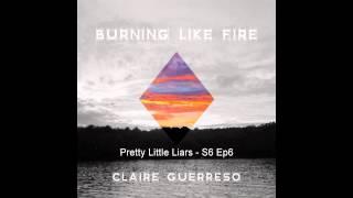 Burning Like Fire - Pretty Little Liars (Season 6 Episode 6)