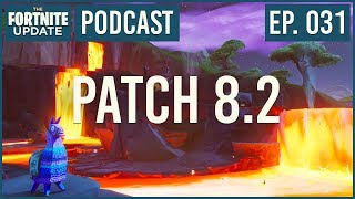 Ep. 031 - Patch 8.2 - The Fortnite Update - Fortnite Battle Royale Podcast