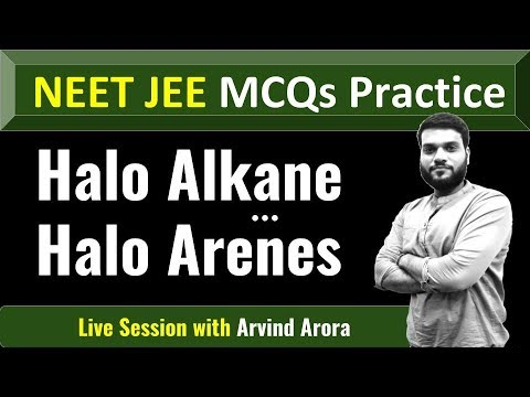 NEET JEE MCQs Practice | Halo Alkane Halo Arene | Organic Chemistry | Live  session by Arvind arora