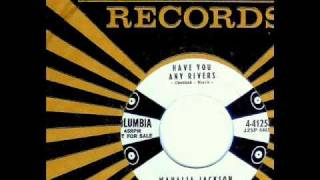 Mahalia Jackson - HAVE YOU ANY RIVERS  (1958)