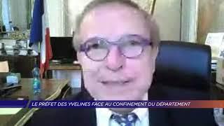 Yvelines | LE PRÉFET DES YVELINES FACE AU CONFINEMENT DU DÉPARTEMENT