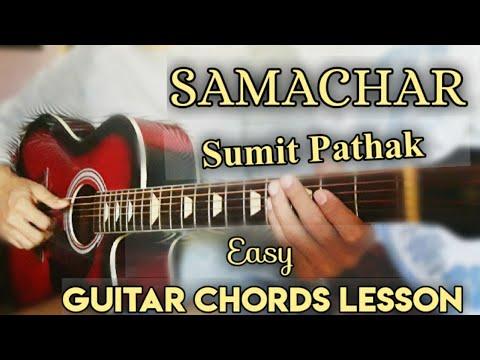 SAMACHAR || Sumit Pathak || Shikshya Sangraula || Easy Guitar Lesson