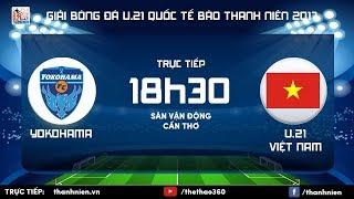 [TRỰC TIẾP] U.21 YOKOHAMA vs U.21 VIỆT NAM - Chung kết giải U.21 quốc tế Báo Thanh Niên 2017