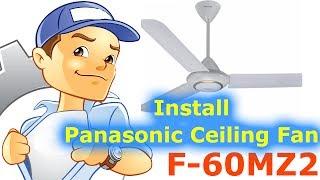 How to Install Panasonic Ceiling Fan F-60MZ2 | Quatdien.com
