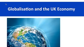 A2 Economics Revision Webinar - Globalisation & the UK Economy