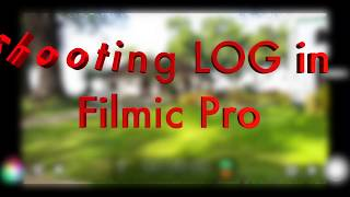 How to Film Log on Filmic Pro Android Samsung S8+ & Color grade