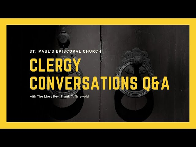 Q&A with The Most Rev. Frank T. Griswold