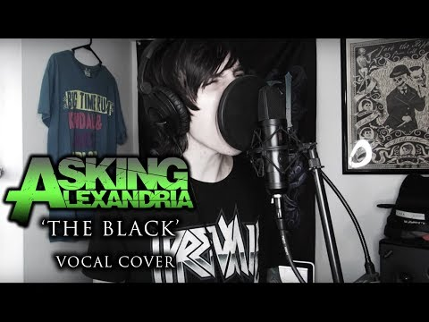 Asking Alexandria - The Black (vocal cover)