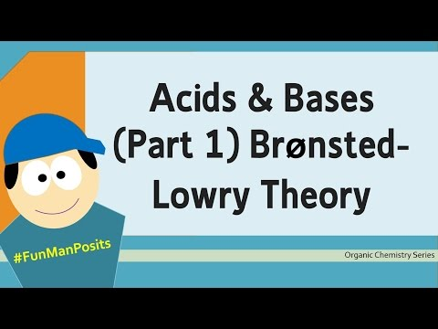 Acids and Bases (Part 1): Bronsted-Lowry Theory