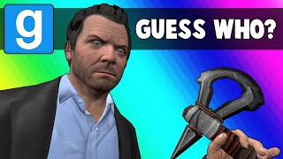 Gmod Guess Who Funny Moments Invading Michael's House! Garry's Mod