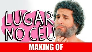 Vídeo - Making Of – Lugar No Céu
