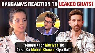 Kangana Ranaut REACTS To Arnab Goswami's LEAKED Chats About Her Relation With Hrithik Roshan