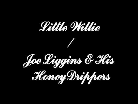 Little Willie - Joe Liggins and his HoneyDrippers