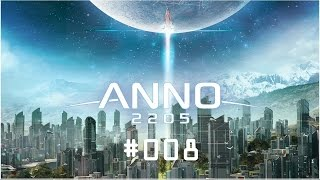 Anno 2205: #008 I'm in the middle of some calibrations!