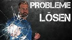 Probleme EFFEKTIV lösen | Meine 3-Schritte Formel