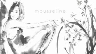 オフィシャルサイト:http://www.ne.jp/asahi/avec/mousseline/ CD発売...