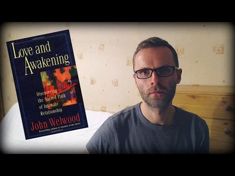 Review of Love and Awakening: Discovering the Sacred Path of Intimate Relationship by John Welwood
