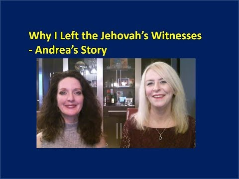 Why I Left the Jehovah's Witnesses - Andrea's Story