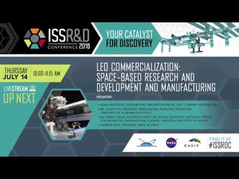 LEO Commercialization: Space-based Research and Development and Manufacturing