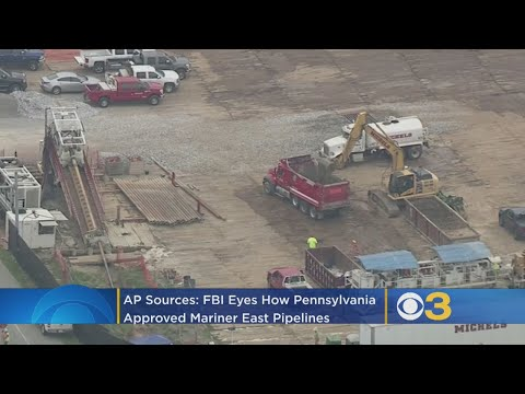 AP Sources: FBI Eyes How Pennsylvania Approved Mariner East Pipelines
