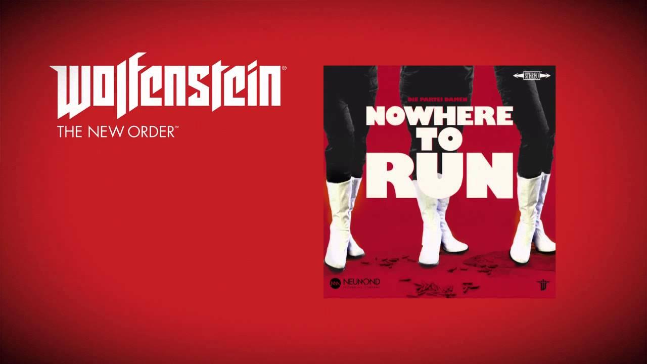 wolfenstein  the new order  soundtrack  - die partei damen - nowhere to run