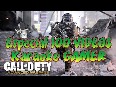 Call of duty advanced warfare -- Especial 100 VIDEOS | Karaoke GAMER