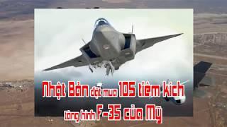 Nhật Bản đặt mua 105 tiêm kích tàng hình F 35 của Mỹ