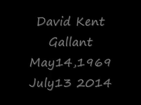 David Kent Gallant*Rest In Peace*
