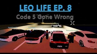 SCRP - Episode 8 - Code 5 Gone Wrong (LEO) | Roblox