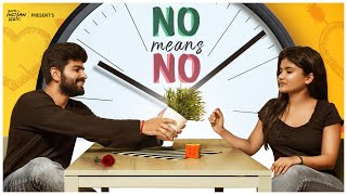 NO Means NO | South Indian logic