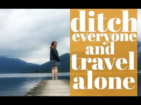 Why you should travel alone as a woman. [21/40]
