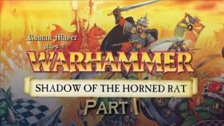 """Warhammer: Shadow of the Horned Rat"" Playthrough Part 1"