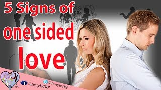 5 signs of One Sided Relationship / one side love   animated video