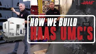 How We Build UMCs - Haas Automation, Inc.