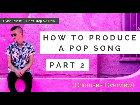 How To Make A Pop Song SERIES (Pt. 2 of 6) Producing a CHORUS