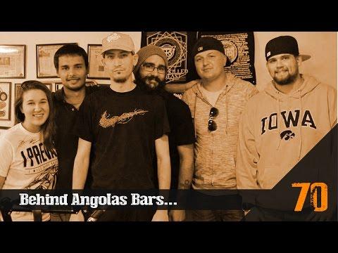 Episode 70- Behind Angola's Bars...