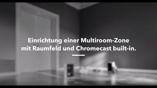 Raumfeld Tutorial: Chromecast built-in ganz einfach einrichten und nutzen