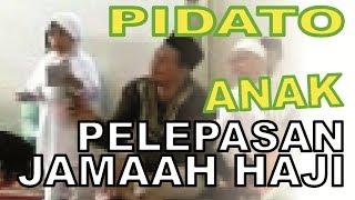PIDATO ANAK-PELEPASAN HAJI KHAZANAH MANDIRI se-depok 25-Nov-2008.3gp