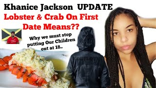 Khanice Jackson Update/Lobster & Crab first date/ Putting Kids Out At 18