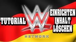 WWE NETWORK IN DEUTSCHLAND EINRICHTEN | INHALT | KÜNDIGEN! - Tutorial in Deutsch
