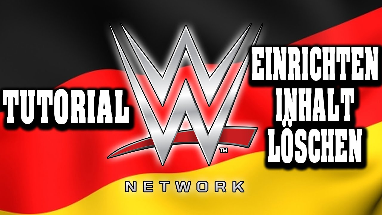 wwe network in deutschland einrichten inhalt k ndigen tutorial in deutsch youtube. Black Bedroom Furniture Sets. Home Design Ideas