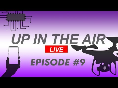 UP IN THE AIR LIVE #9 | Ready Set Drone