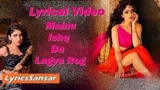 MAINU ISHQ DA LAGYA ROG FULL SONG WITH LYRICS | Tulsi Kumar | Khushali Kumar