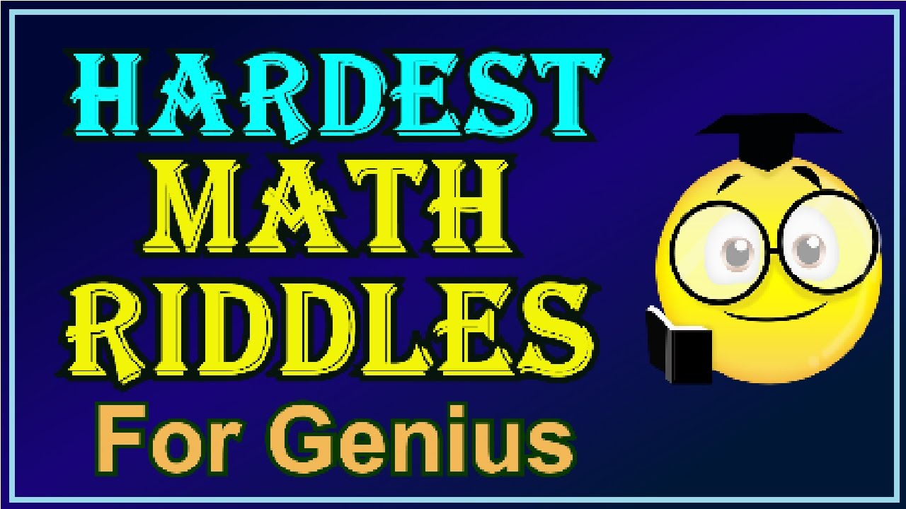 math worksheet : 7 hardest math riddles for geniuses  youtube : Difficult Math Riddles