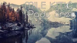 Mile Kitić - Pade sneg (MM remix 2015) thumbnail