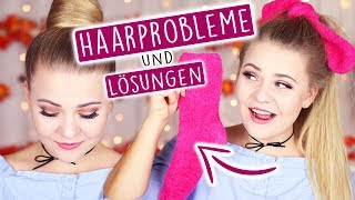 8 HAARPROBLEME & LÖSUNGEN! - Nie wieder Fliege-Haare! 😍